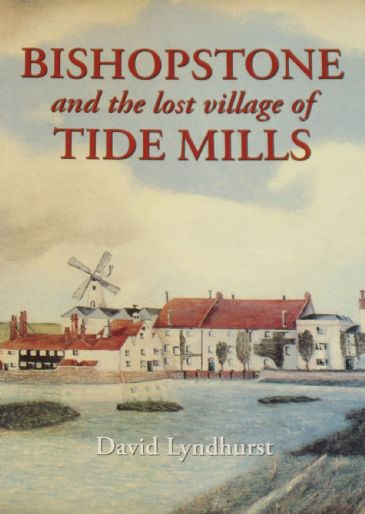 Bishopstone and the Lost Village of Tide Mills, by David Lyndhurst